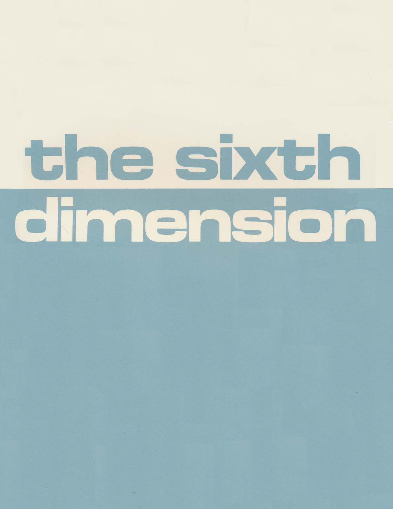 The Sixth Dimension